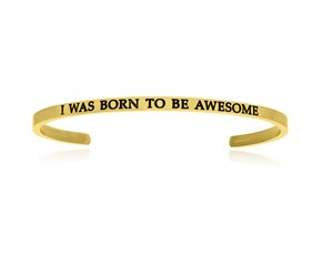 Yellow Stainless Steel I Was Born To Be Awesome Cuff Bracelet