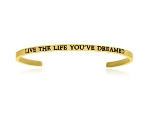 Yellow Stainless Steel Live The Life You've Dreamed Cuff Bracelet